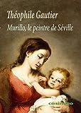 Murillo: Le peintre de Séville