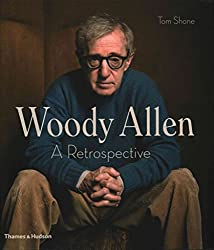 [(Woody Allen : A Retrospective)] [By (author) Tom Shone] published on (September, 2015)