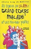 Au coeur du slam : Grand Corps Malade et les nouveaux poètes