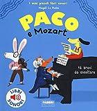 Paco e Mozart. I miei piccoli libri sonori. Ediz. a colori