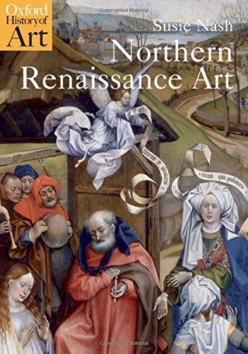 Northern Renaissance Art (Oxford History of Art) by Susie Nash (2009-01-29)