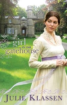 The Girl in the Gatehouse (English Edition) par [Klassen, Julie]