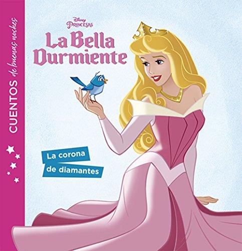 La Bella Durmiente. Cuentos de buenas noches. La corona de diamantes por Disney