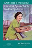 What I Need to Know About Interstitial Cystitis/Painful Bladder Syndrome