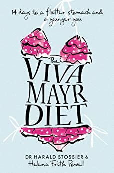 The Viva Mayr Diet: 14 days to a flatter stomach and a younger you by [Stossier, Dr Harald, Frith Powell, Helena]