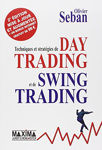Techniques et stratgies de Day Trading et de Swing Trading