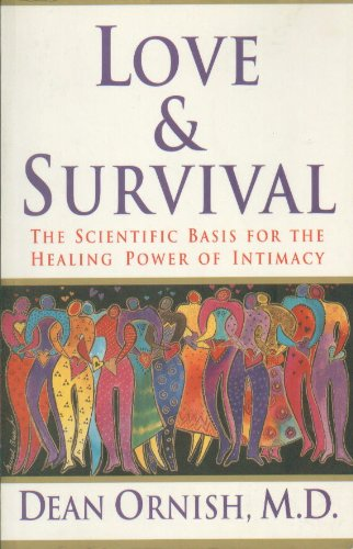 Love & Survival - The Scientific Basis For The Healing Power Of Intimacy