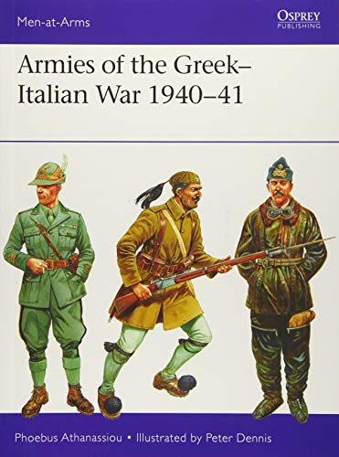 Armies of the Greek-Italian War 1940–41 (Men-at-Arms) por Phoebus Athanassiou