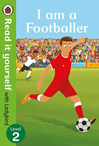 I Am A Footballer. Read It Yourself With Ladybird Level