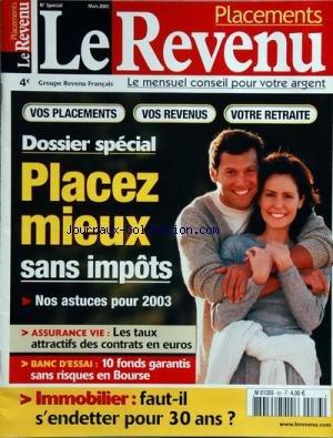 REVENU PLACEMENT (LE) [No 83] du 01/03/2003 - dossier special - placez mieux sans impots - 10 fonds garantis sans risques en bourse immobilier - faut-il s'endetter pour 30 ans par Collectif
