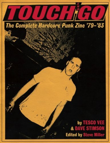 [(Touch and Go: The Complete Hardcore Punk Zine '79-'83)] [ By (author) Tesco Vee, By (author) Dave Stimson, By (author) Steve Miller ] [September, 2010]