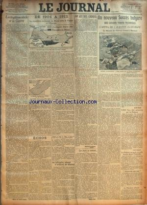 JOURNAL (LE) [No 7370] du 30/11/1912 - LE VINGTIEME SIECLE ET LA GUERRE PAR EMILE DE SAINT-AUBAN - DE 1904 A 1912-LA REPARTITION TERRITORIALE DU MAROC ENTRE LA FRANCE ET L'ESPAGNE PAR SAINT-BRICE - LES SUFFRAGETTES SABOTENT ET PREPARENT DES ATTENTATS - LA LOI DES CADRES PAR CHARLES HUMBERT - LES JOURS SE SUIVENT... PAR GUSTAVE TERY - UN NOUVEAU SUCCES BULGARE-DEUX DIVISIONS TURQUES PRISONNIERES-L'APPEL DE L'ALBANIE A L'EUROPE-LA MISSION DU GENERAL CONRAD A BUCAREST PAR SAINT-BRICE.