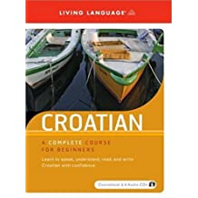 Spoken World: Croatian: A Complete Course for Beginners