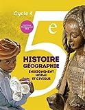 Histoire-Géographie, enseignement moral et civique 5e Cycle 4 - Livre de l'élève - Grand format - Nouveau programme 2016 by Eric Chaudron (2016-05-22) - BELIN LITTERATURE ET REVUES - 22/05/2016