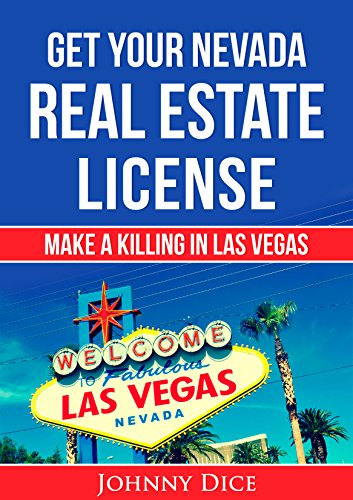 Get Your Nevada Real Estate Licence: Make a Killing In Las Vegas (English Edition)