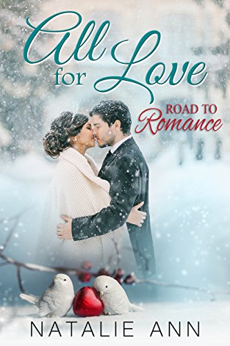 All for Love - Prequel: The Road to Romance (All Series (Road Series) Book 0)