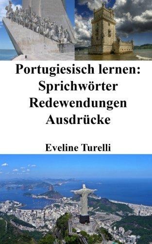 Portugiesisch lernen: portugiesische Sprichwörter - Redewendungen - Ausdrücke