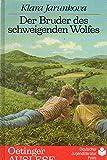 Der Bruder des schweigendes Wolfes. ( Ab 12 J.)