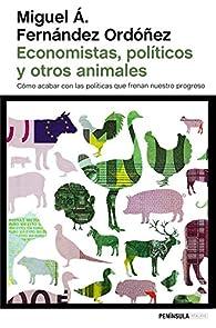 Economistas, políticos y otros animales par Miguel Á. Fernández Ordóñez