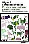 Economistas, políticos y otros animales par Fernández Ordóñez