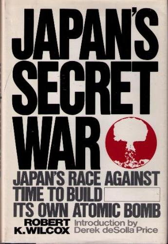 Japan's Secret War por Robert K. Wilcox