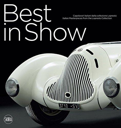 Best in Show: Capolavori dell'auto italiana dalla collezione Lopresto / Italian Car Masterpieces from the Lopresto Collection