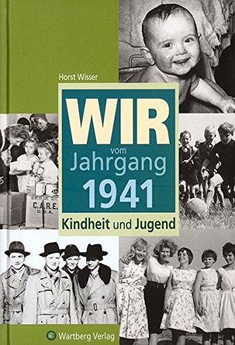Wir vom Jahrgang 1941. Kindheit und Jugend