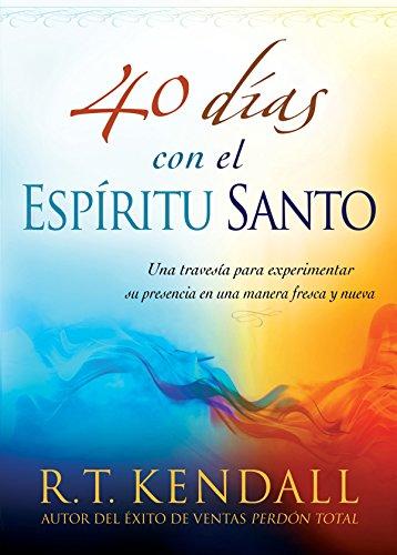 40-dias-con-el-espiritu-santo-una-travesia-para-experimentar-su-presencia-en-una-manera-fresca-y-nue