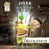 Jules et le monde d'Harmonia - La découverte