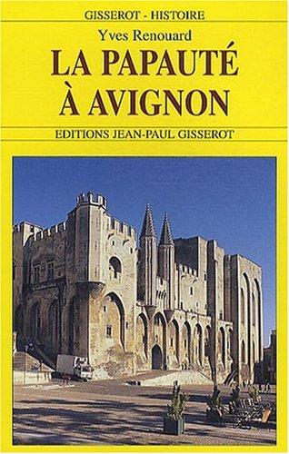 La papauté à Avignon par Yves Renouard