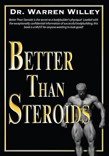 Better Than Steroids por Warren Willey