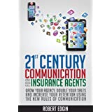 21st Century Communication For Insurance Agents (English Edition)