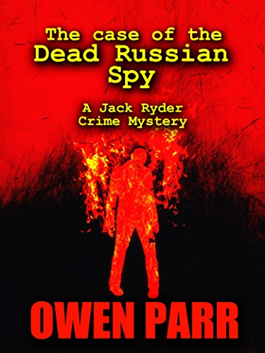 The Case of the Dead Russian Spy: A Jack Ryder Crime Mystery Novella (Jack Ryder, Logan Robert Crime Mystery Book 1) (English Edition)