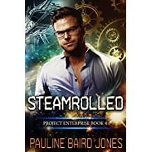 Steamrolled: Project Enterprise Book 4 (English Edition)