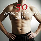 50 Workout Songs 2013: Best Workout Motivation Music, Body Building, Running, Jogging, Spin Bike, Aerobics, Gag & Cardio