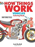 How Things Work -- Vehicles Coloring Book (How Things Work (Dover)) by Scott MacNeill (2013-12-18)
