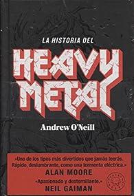 La historia del Heavy Metal par Andrew O'Neill