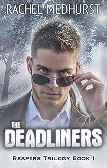 The Deadliners: Reapers Trilogy Book 1 by [Medhurst, Rachel]