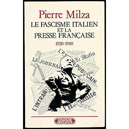 Le fascisme italien et la presse française, 1920-1940 - Collection 'Historiques'