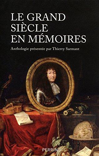 Le grand siècle en mémoires par Thierry Sarmant