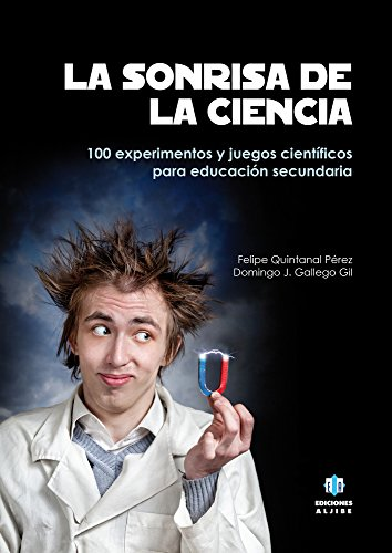 La sonrisa de la ciencia. 100 experimentos y juegos científicos para educación secundaria - 9788497008181 por Felipe Quintanal y Domingo J. Gallego