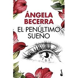 El penúltimo sueño (Colección especial 2016) Premio Azorín 2005