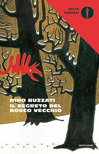 Il Segreto Del Bosco Vecchio (Oscar Scrittori Moderni Vol. 1319) Di [Buzzati