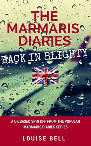 Back in Blighty: The Marmaris Diaries by Louise Bell