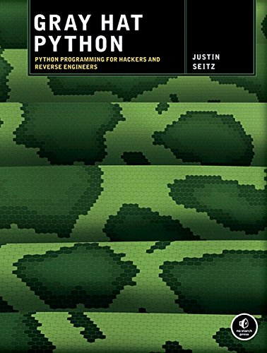 Gray Hat Python: Python Programming for Hackers and Reverse Engineers por Justin Seitz