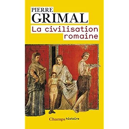 La Civilisation romaine (Champs Histoire t. 873)