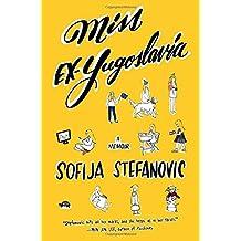 Miss Ex-Yugoslavia: A Memoir