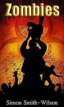 Zombies (Forever War Book 1) (English Edition) par [Smith-Wilson, Simon]