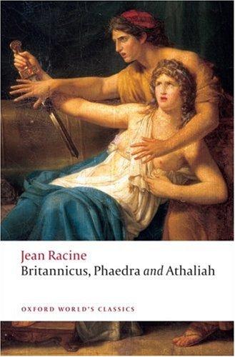 Britannicus, Phaedra, Athaliah (Oxford World's Classics)