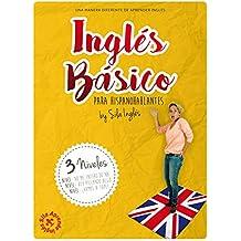 INGLÉS BÁSICO para hispanohablantes: La mejor guía de inglés (Spanish Edition)